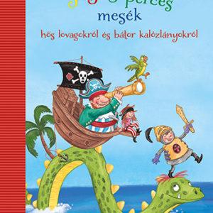 Pozsonyi Pagony – 3-5-8 perces mesék – hős lovagokról és bátor kalózlányokról