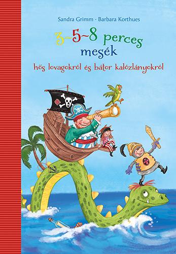 Pozsonyi Pagony - 3-5-8 perces mesék hős lovagokról és bátor kalózlányokról