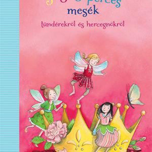 Pozsonyi Pagony -3-5-8 perces mesék tündérekről és hercegnőkről
