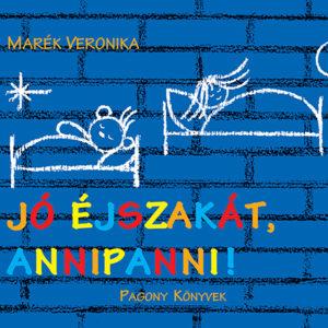 Pozsonyi Pagony – Jó éjszakát, Annipanni!