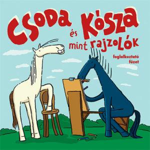Pozsonyi Pagony – Csoda és Kósza mint rajzolók – foglalkoztató füzet