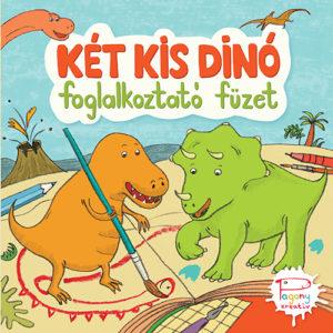 Pozsonyi Pagony – Két kis dinó – Foglalkoztató füzet