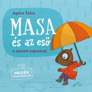 Pozsony Pagony – Masa és az eső