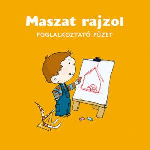 Pozsonyi Pagony – Maszat rajzol – foglalkoztató füzet