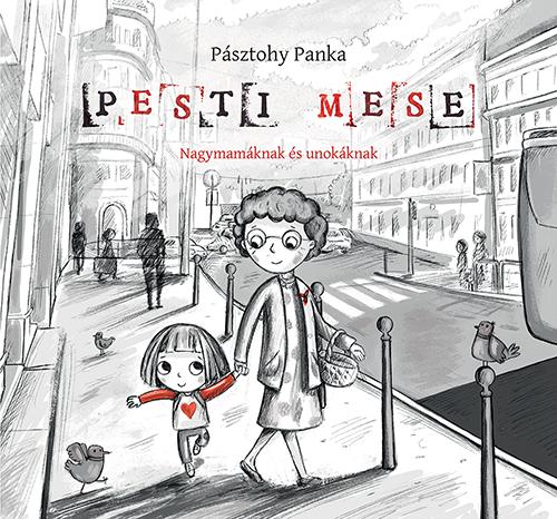 Pozsony Pagony - Pesti mese - Nagymamáknak és unokáknak