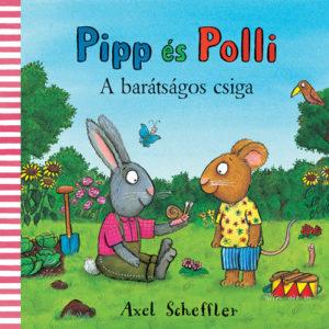 Pozsony Pagony – Pipp és Polli – A barátságos csiga
