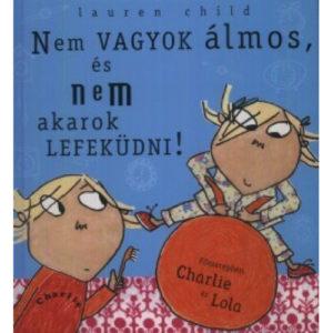 Csimota – Charlie és Lola – Nem vagyok álmos, és nem akarok lefeküdni