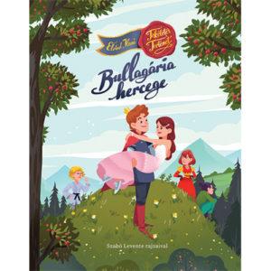 Pozsonyi Pagony – Bullagária hercege – Tökéletes történet