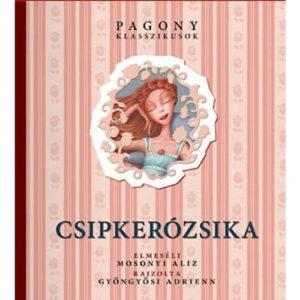Pozsonyi Pagony – Csipkerózsika – Pagony klasszikusok